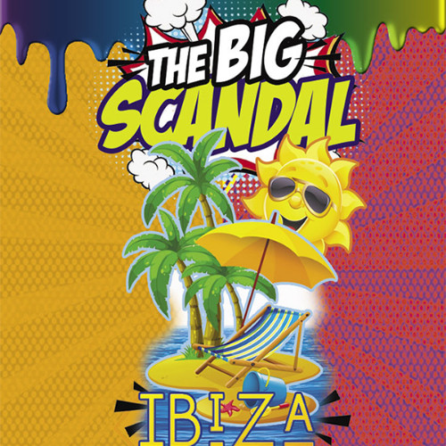 BIG SCANDAL – IBIZA